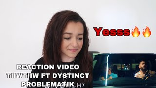 TIIWTIIW - PROBLEMATIK FT DYSTINCT (OFFICIAL MUSIC VIDEO) (REACTION VIDEO) تحميل MP3
