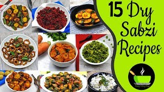 15 Easy Dry Sabzi Recipes |  Quick Sabzi For Lunch Box | Lunch Box Recipe | Side Dish For Chapati