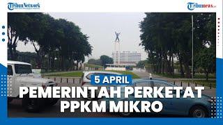 5 April, Pemerintah akan Perketat dan Perluas PPKM Mikro