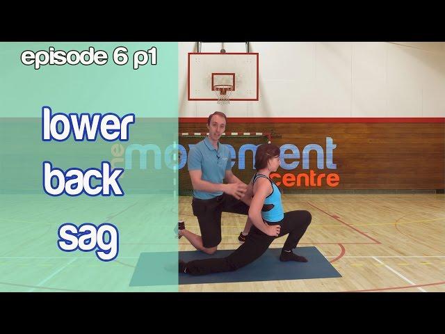 Ep 6a: Lower Back Sag