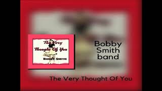 The very Thought Of You Clip - bobbysmith12
