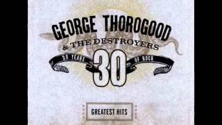 George Thorogood And The Destroyers - Who Do You Love