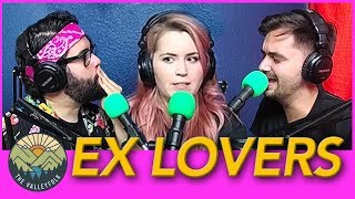 SEEING YOUR EXES IN PUBLIC?   The Valleycast, Ep. 30