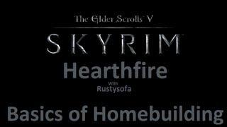 Skyrim Hearthfire: Basics of Home Building and Materials