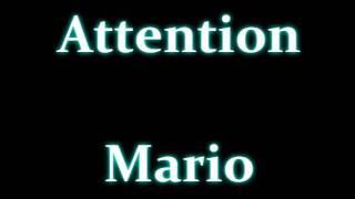 Attention - Mario