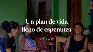 Un plan de vida lleno de esperanza – Capítulo 10