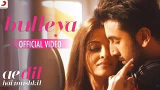 Bulleya – Ae Dil Hai Mushkil | Aishwarya, Ranbir, Anushka, Fawad