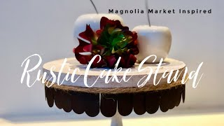 Magnolia Inspired Rustic Cake Stand