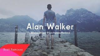Alan Walker - Alone (Vlad Gluschenko Remix)