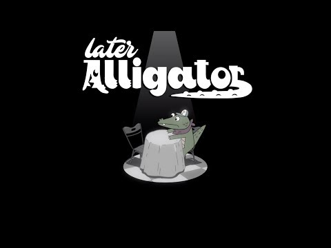 LATER ALLIGATOR Launch Trailer thumbnail