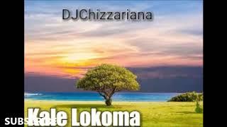 KALE LOKOMA   DJChizzariana