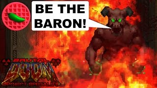 BE THE BARON! -- Project Brutality 3.0 Test Update (Doom II: Maps of Chaos)