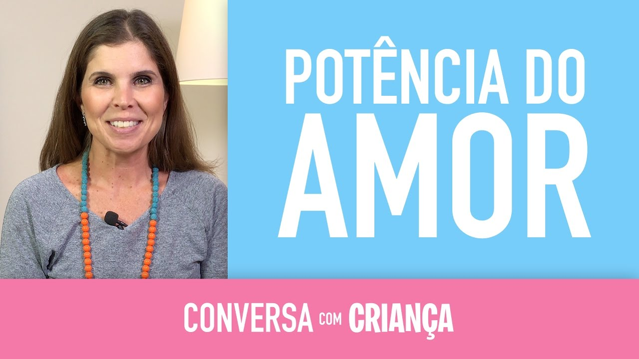 A Potência do Amor | Conversa com Criança