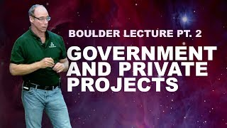 Government And Private Projects (Boulder Lecture Pt. 2)