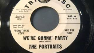 The Portraits - We're Gonna Party - Northern Soul R&B Dancer