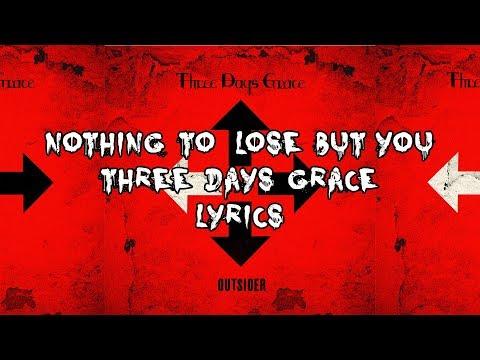 Nothing To Lose But You (Lyrics) - Three Days Grace HD