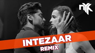 Intezaar Dj Nyk Remix Mithoon Ft Arijit Singh U0026 Asees