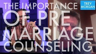 The Importance Of Pre Marriage Counseling