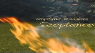 preview picture of video 'Krystyna Bandera - Szeptańce'