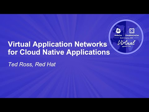 Image thumbnail for talk Virtual Application Networks for Cloud Native Applications
