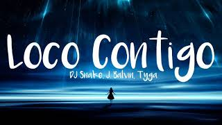 DJ Snake, J. Balvin, Tyga   Loco Contigo ( Lyrics Letra )