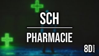 Sch   Pharmacie (8D AUDIO)🎧