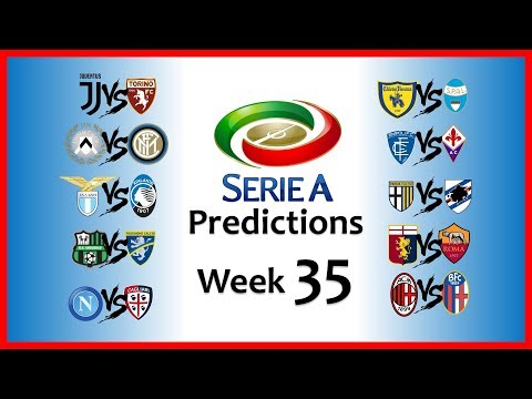 2018-19 SERIE A PREDICTIONS - WEEK 35