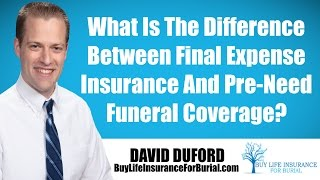 Pre-need Insurance At The Funeral HomeVersus Life Insurance - What's the Difference?