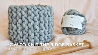 Chunky Knit Basket Tutorial with Love Fest Fibers