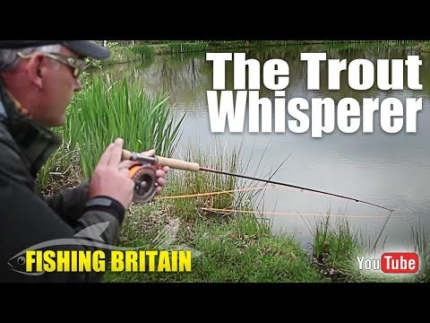 How to Trout Whisper – Fishing Britain