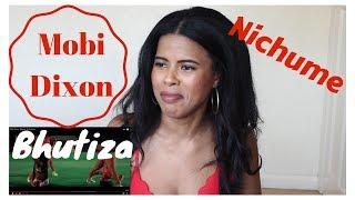 Mobi Dixon   Bhutiza Ft. Nichume | REACTION
