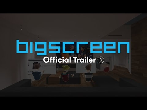 NEW TRAILER: Bigscreen is launching on Oculus Quest, Oculus Rift S, and Valve Index