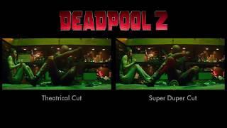 Deadpool 2- Theatrical cut vs Super duper cut