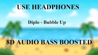 Diplo   Bubble Up ( 8D AUDIO BASS BOOSTED )