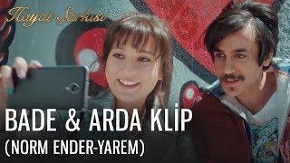 Hayat Şarkısı - Bade &  Arda Klip (Norm Ender-Yarem)
