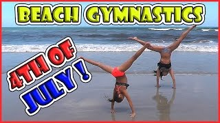 MOM AND DAUGHTER BEACH GYMNASTICS   4TH OF JULY   We Are The Davises