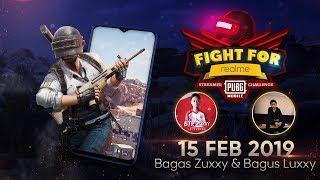 Fight For REALME PUBG Mobile Streamer Challenge - 15 Februari 2019 - Bagas Zuxxy & Bagus Luxxy