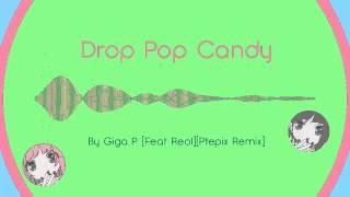 Gambar cover Giga P - Drop Pop Candy [Feat. Reol][Ptepix Remix]