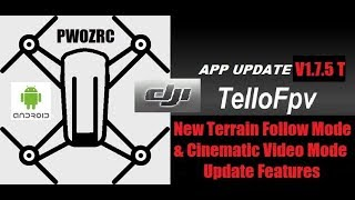 TELLO FPV - 2020 NEW App Update V1.7.5T - Terrain & Cinematic Features!