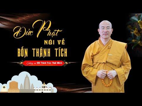 Pháp Thoại: Đức Phật Nói Về Bốn Thánh Tích | Thầy Thích Trúc Thái Minh