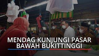 Menteri Perdagangan RI Janji Bereskan Pasar Bawah di Bukittinggi, Lutfi Bukan Hanya Kota Ekonomi