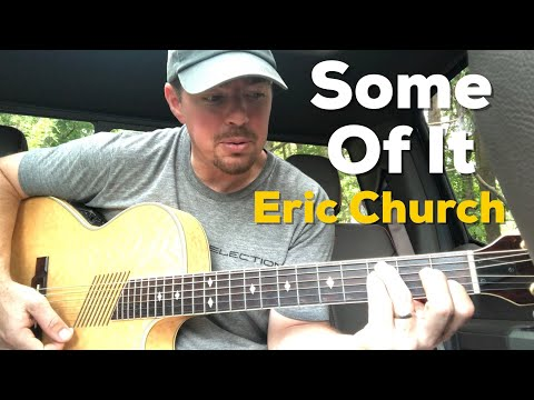 Some Of It | Eric Church | Beginner Guitar Lesson