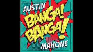 Austin Mahone - Banga Banga Official Video Full