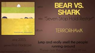 Bear vs. Shark - Seven Stop Hold Restart (synced lyrics)