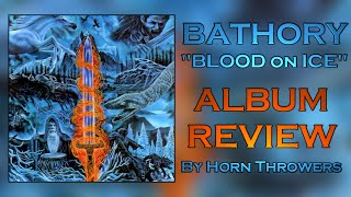 Blood on Ice (Bathory) Album Review and Quorthon's Legacy
