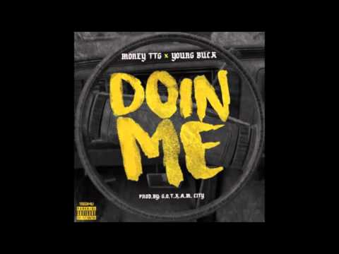 Money TTG - Doin Me Feat. Young Buck