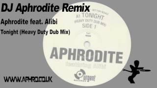 Aphrodite featuring Alibi  - Tonight (Heavy Duty Dub Mix) (1996)