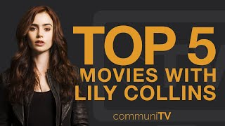 TOP 5: Lily Collins Movies
