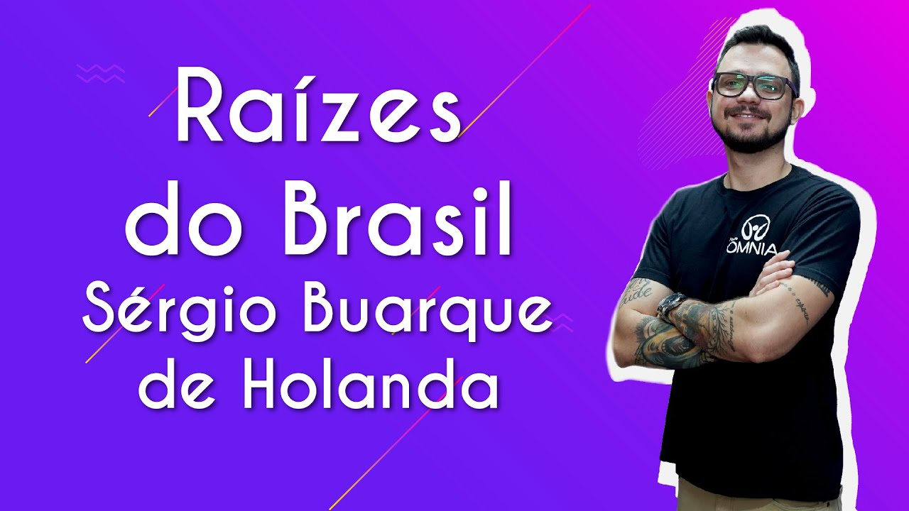 Raízes do Brasil – Sérgio Buarque de Holanda