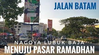 Jalan Menuju Ke Pasar Bazaar Ramadhan NAGOYA Batam Di Sore Hari   Jalan Batam